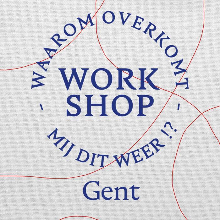 Waarom Overkomt Mij Dit Weer   Workshop   Gent