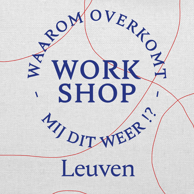 Waarom Overkomt Mij Dit Weer   Workshop   Leuven
