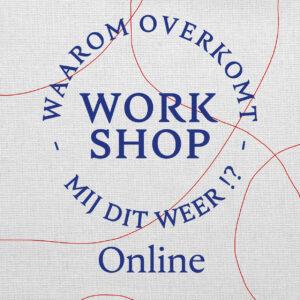 Waarom Overkomt Mij Dit Weer | Workshop | Online
